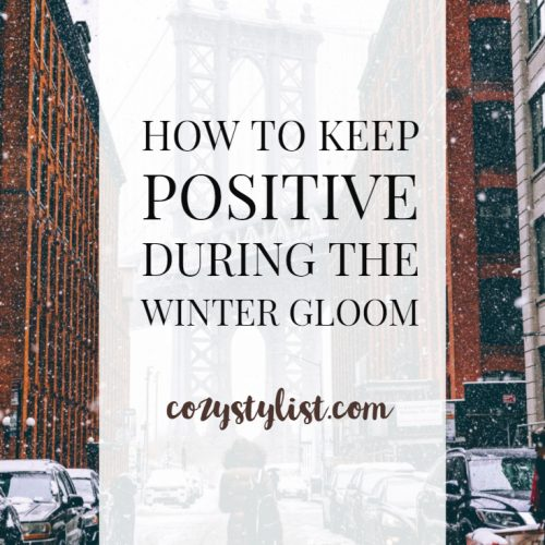 How to Keep Positive During the Winter Gloom