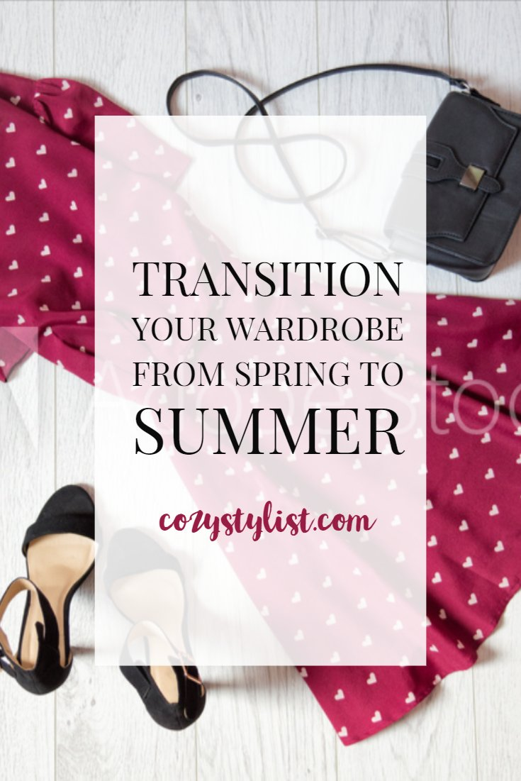 transition your wardrobe from spring to summer