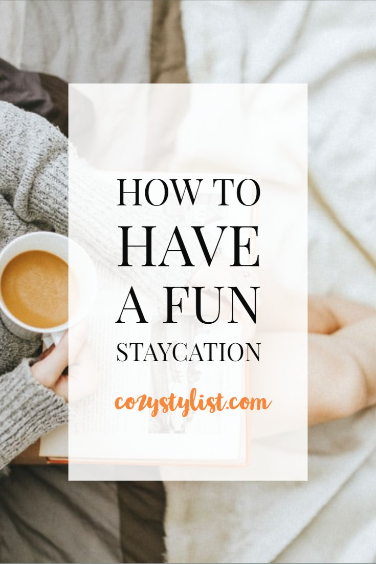 How to have a fun staycation