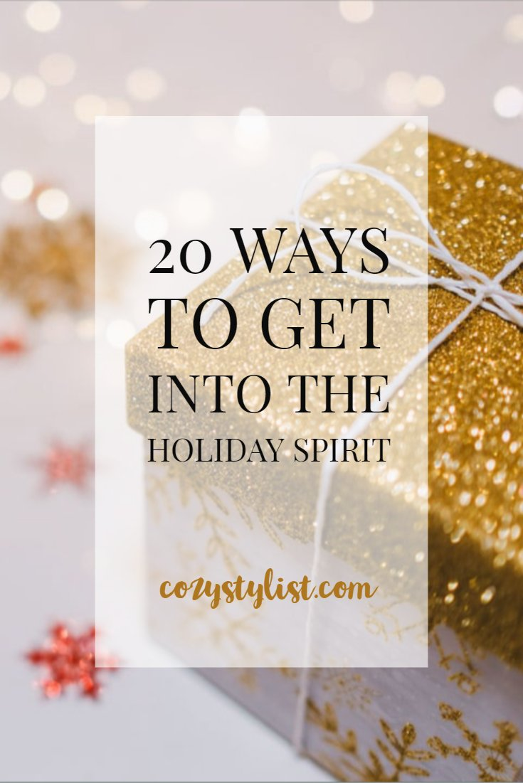 20 Ways to get into the holiday spirit